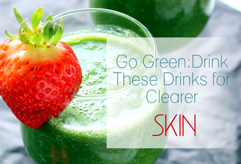 Green drinks for clearer skin